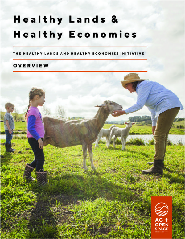 Healthy Lands & Health Economies. The Health lands and healthy economies initiative. Overview. Logo: Ag + Open Space Sonoma County.