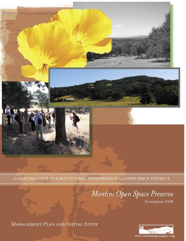 The Sonoma County Agricultural Preservation and Open Space District. Montini Open Space Preserve. November 2008. Management Plan and Initial Study. www.sonomaopenspace.org.
